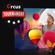 circus casino April tournament- win a 4 days trip to or a hot air balloon ride